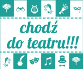 ,,Chodź do teatru